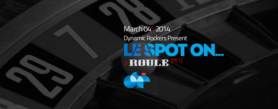 Dynamic Rockers  Present - Le Spot On... Roulé Music [Pt.1]